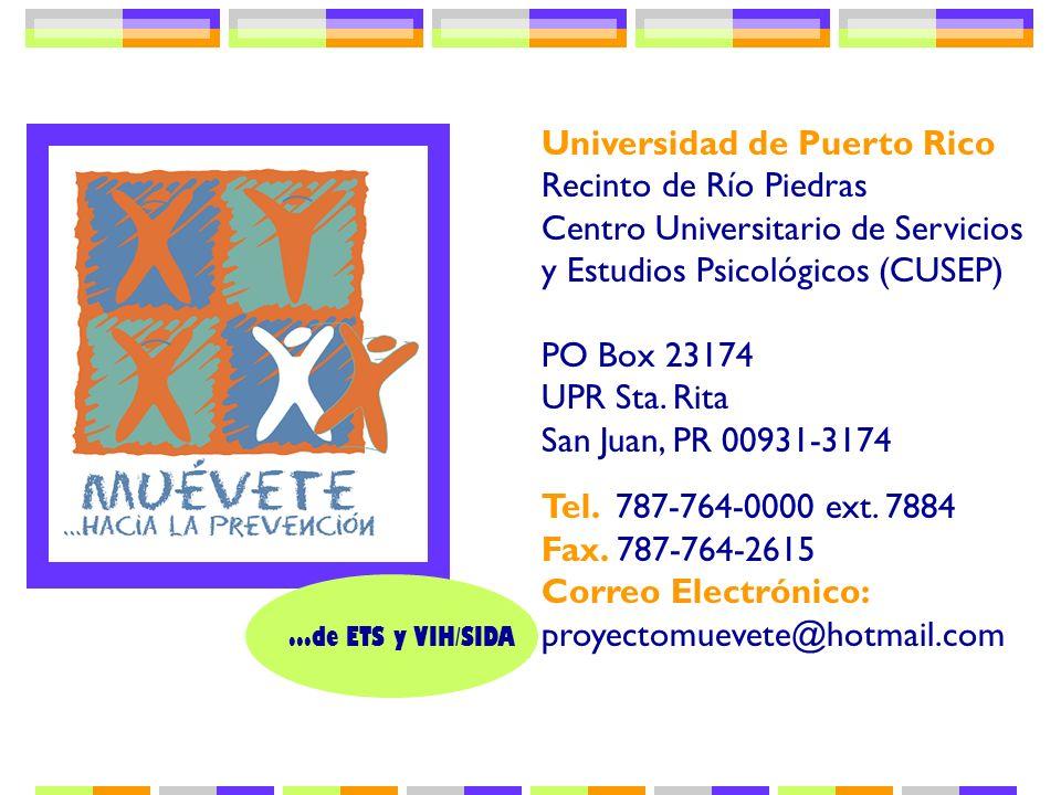 ...de ETS y VIH/SIDA Universidad de Puerto Rico Recinto de Río Piedras Centro Universitario de Servicios y Estudios Psicológicos (CUSEP) PO Box 23174