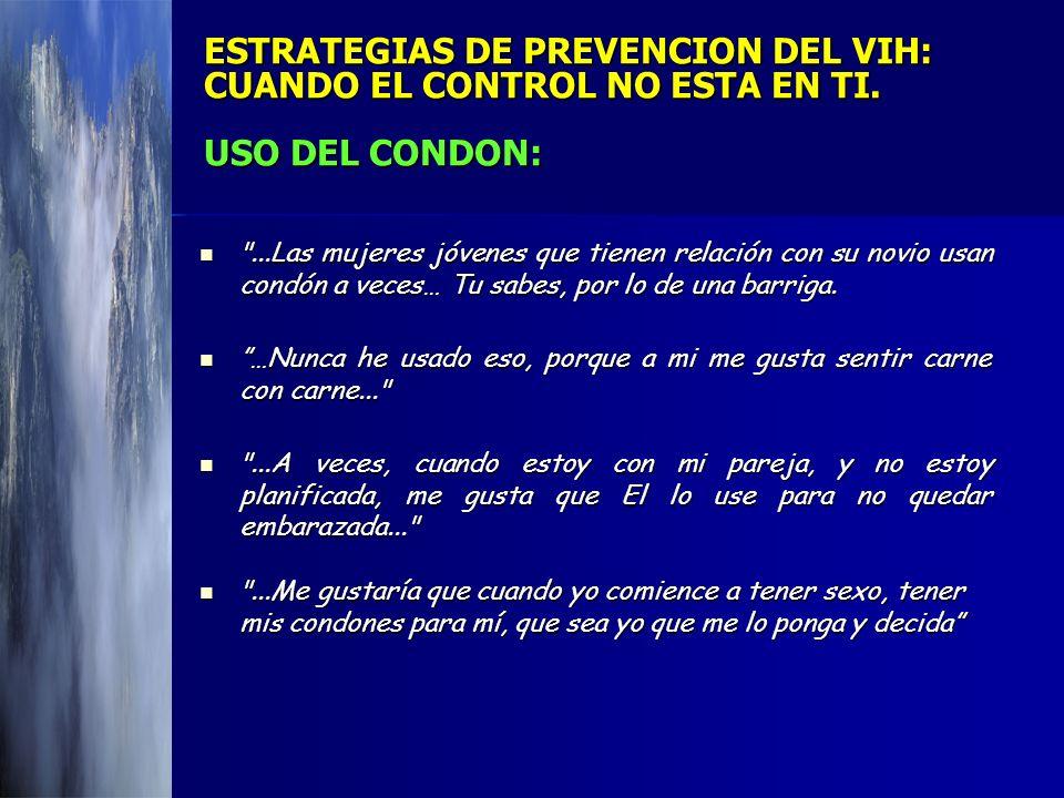 ESTRATEGIAS DE PREVENCION DEL VIH: CUANDO EL CONTROL NO ESTA EN TI. USO DEL CONDON: