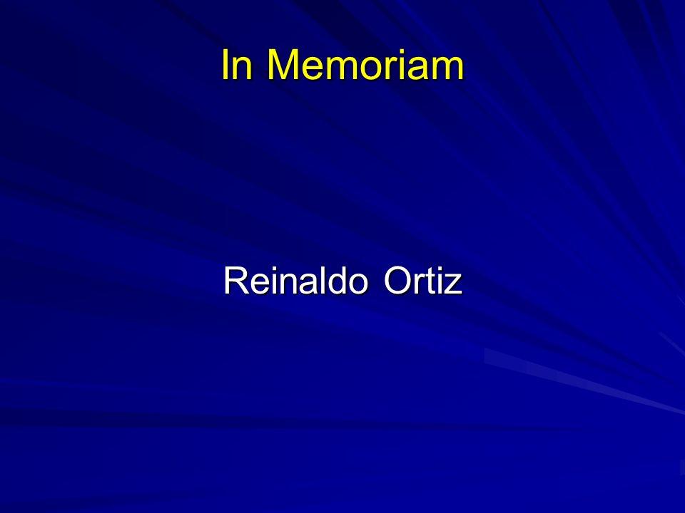 In Memoriam Reinaldo Ortiz