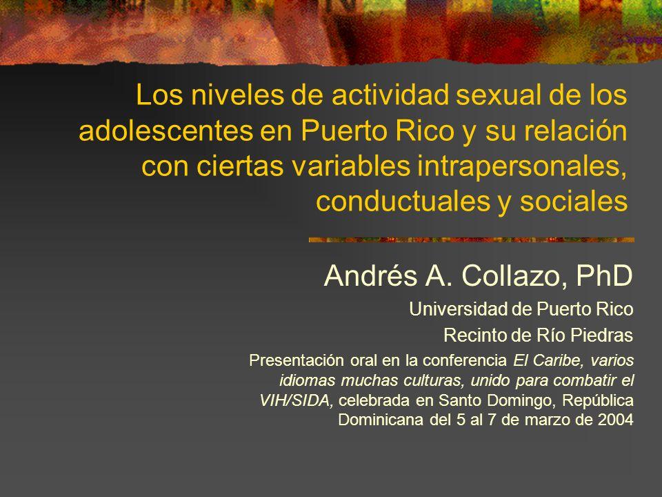 Los niveles de actividad sexual de los adolescentes en Puerto Rico y su relación con ciertas variables intrapersonales, conductuales y sociales Andrés