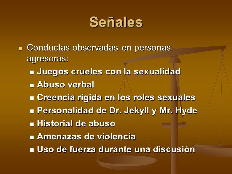 Conductas observadas en personas agresoras: Conductas observadas en personas agresoras: Juegos crueles con la sexualidad Juegos crueles con la sexuali