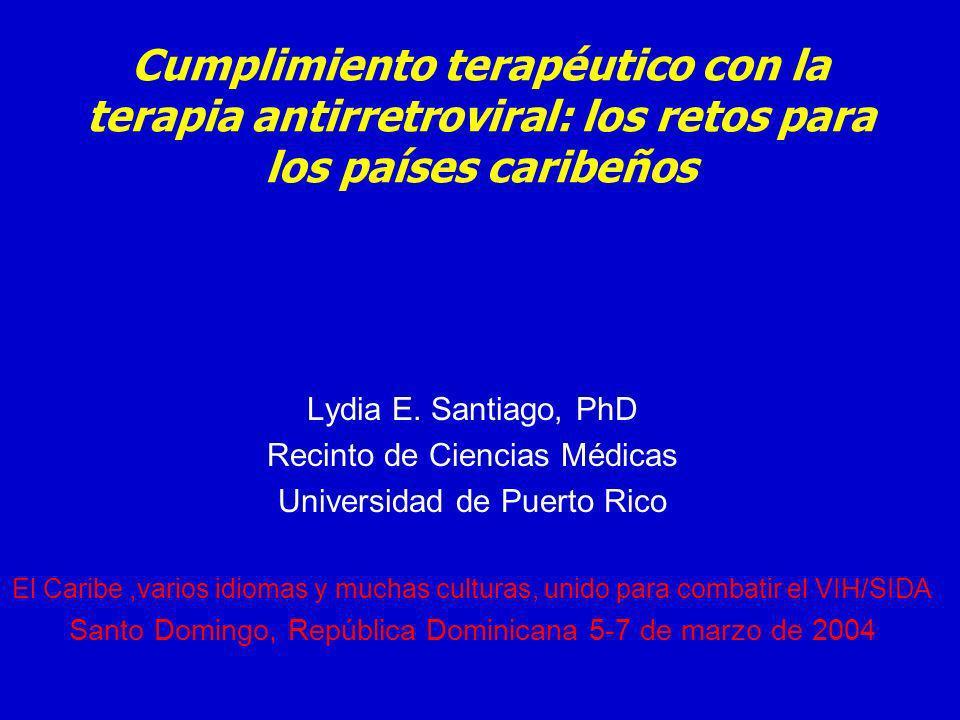 Cumplimiento terapéutico con la terapia antirretroviral: los retos para los países caribeños Lydia E.