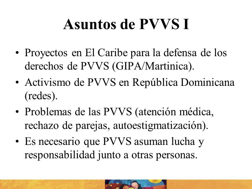 Asuntos de PVVS I Proyectos en El Caribe para la defensa de los derechos de PVVS (GIPA/Martinica). Activismo de PVVS en República Dominicana (redes).