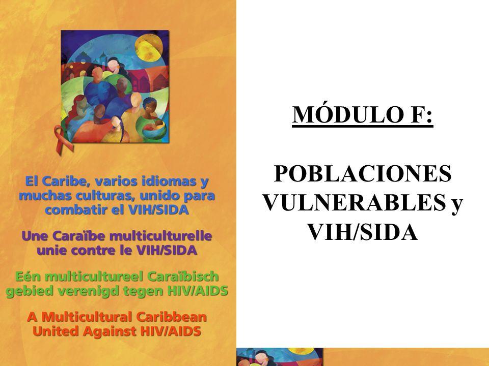 MÓDULO F: POBLACIONES VULNERABLES y VIH/SIDA