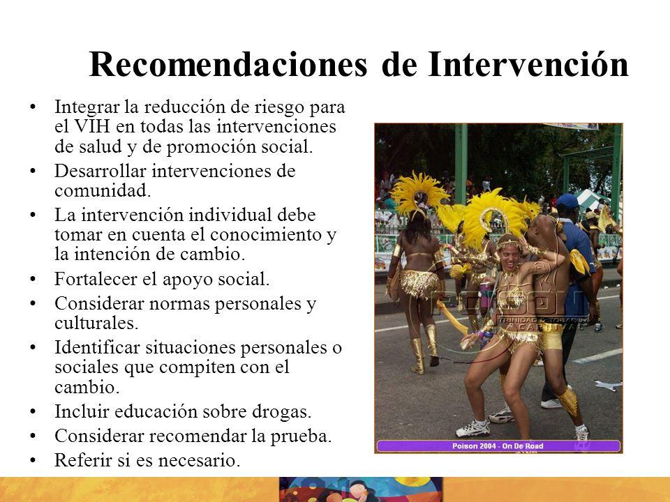 Recomendaciones de Intervención Integrar la reducción de riesgo para el VIH en todas las intervenciones de salud y de promoción social. Desarrollar in