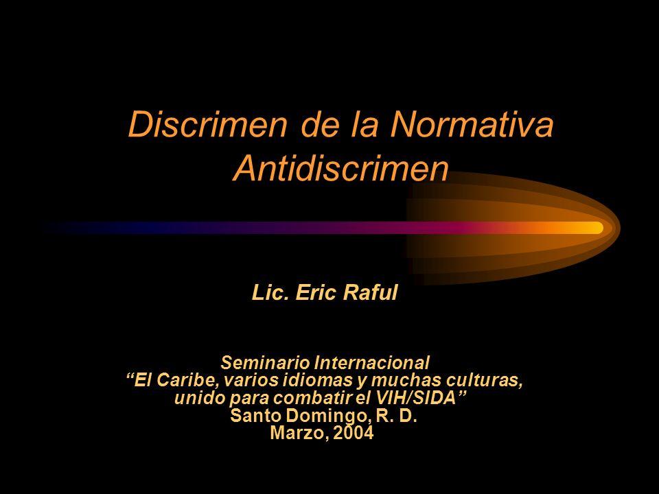 Discrimen de la Normativa Antidiscrimen Lic. Eric Raful Seminario Internacional El Caribe, varios idiomas y muchas culturas, unido para combatir el VI