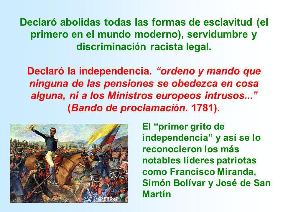 Declaró abolidas todas las formas de esclavitud (el primero en el mundo moderno), servidumbre y discriminaci ó n racista legal. Declaró la independenc