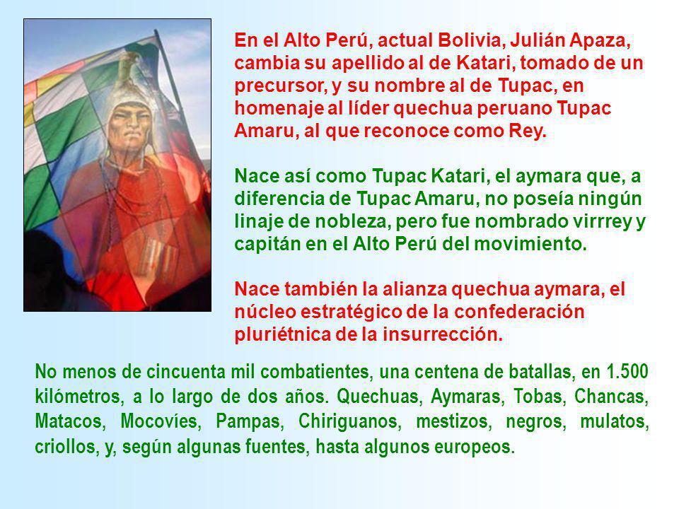 No menos de cincuenta mil combatientes, una centena de batallas, en 1.500 kilómetros, a lo largo de dos años. Quechuas, Aymaras, Tobas, Chancas, Matac