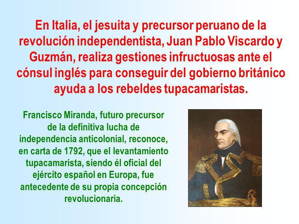 En Italia, el jesuita y precursor peruano de la revolución independentista, Juan Pablo Viscardo y Guzmán, realiza gestiones infructuosas ante el cónsu