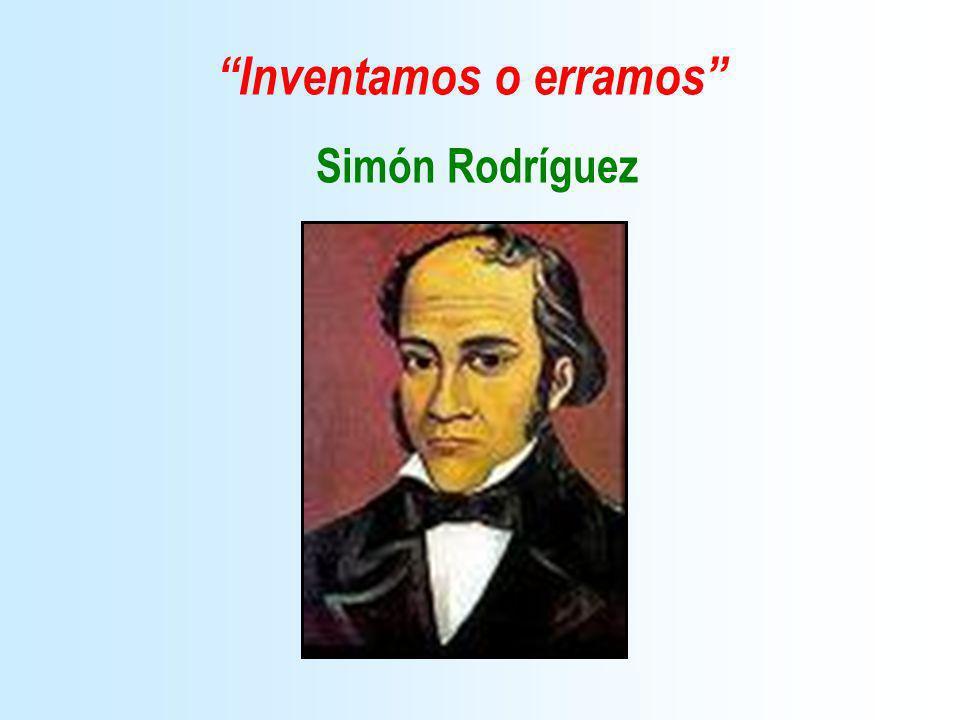 Inventamos o erramos Simón Rodríguez