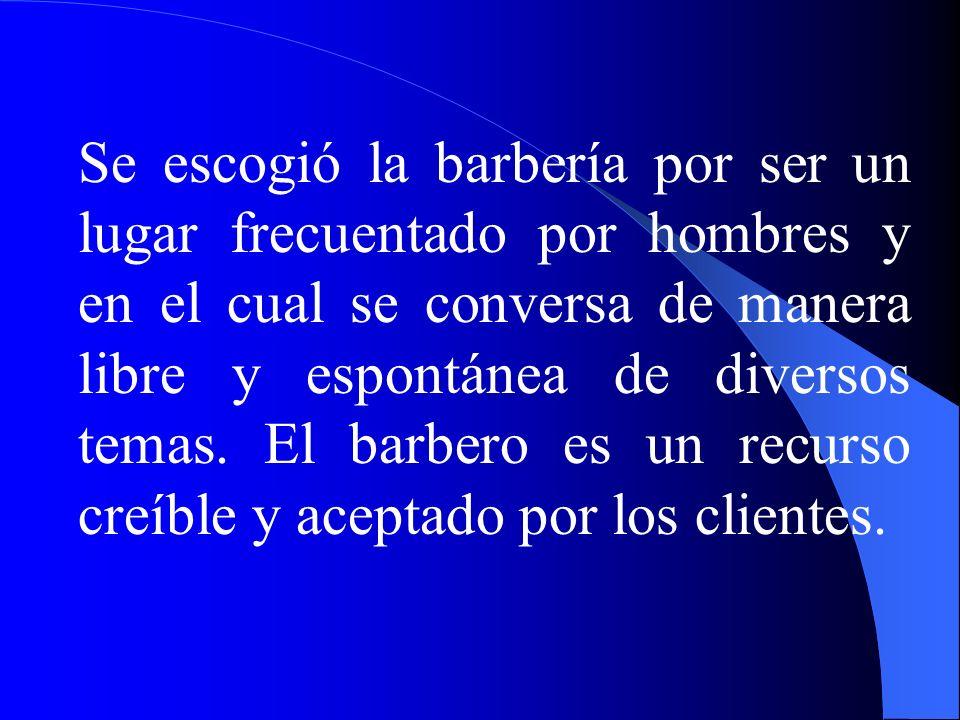 Se escogió la barbería por ser un lugar frecuentado por hombres y en el cual se conversa de manera libre y espontánea de diversos temas. El barbero es
