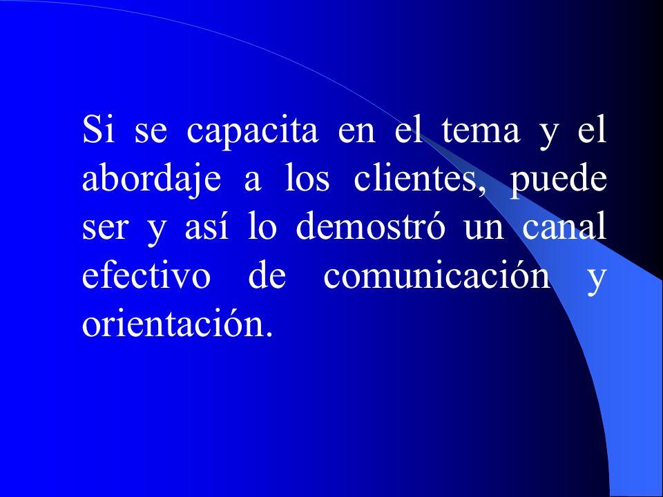 Si se capacita en el tema y el abordaje a los clientes, puede ser y así lo demostró un canal efectivo de comunicación y orientación.