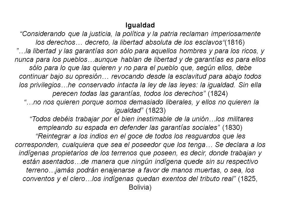 Igualdad Considerando que la justicia, la política y la patria reclaman imperiosamente los derechos… decreto, la libertad absoluta de los esclavos(181