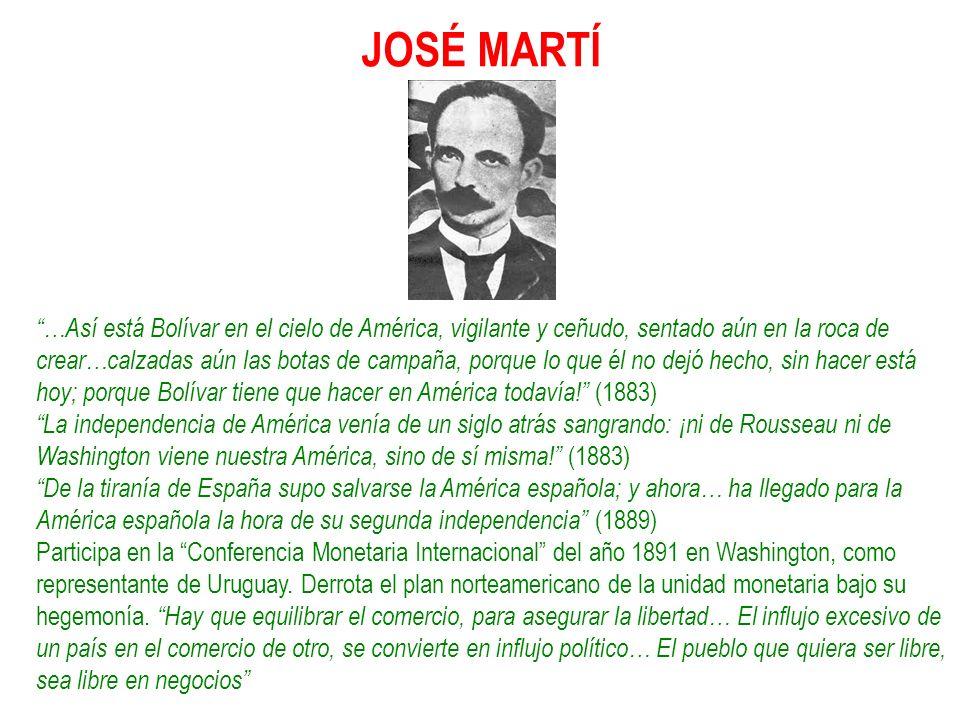 JOSÉ MARTÍ …Así está Bolívar en el cielo de América, vigilante y ceñudo, sentado aún en la roca de crear…calzadas aún las botas de campaña, porque lo