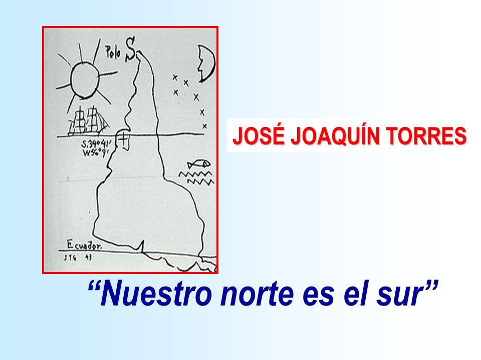 Nuestro norte es el sur JOSÉ JOAQUÍN TORRES