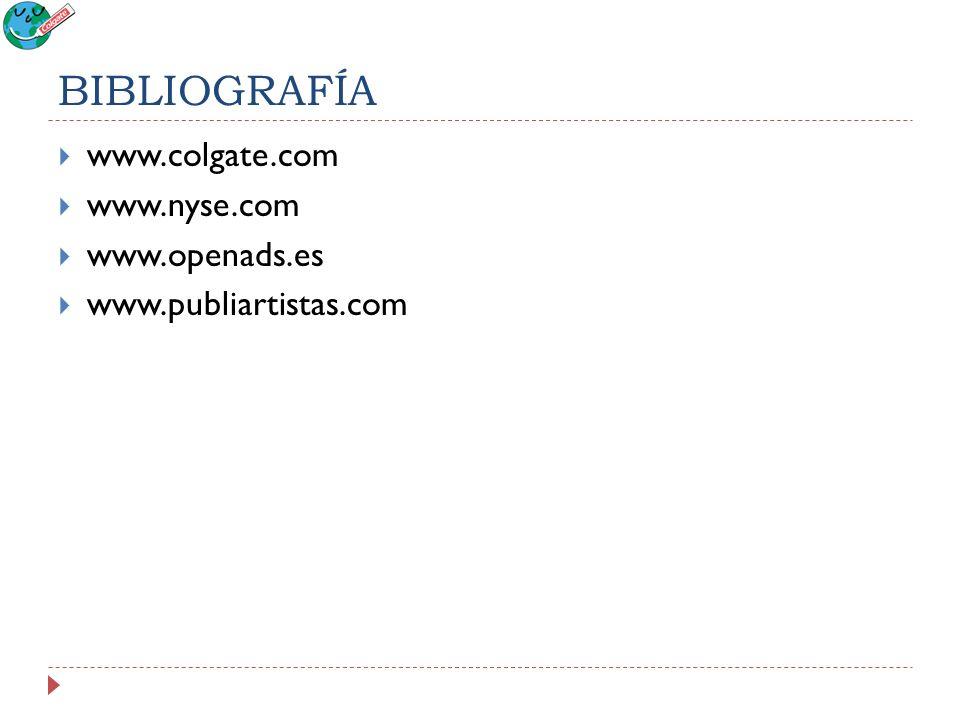 BIBLIOGRAFÍA www.colgate.com www.nyse.com www.openads.es www.publiartistas.com