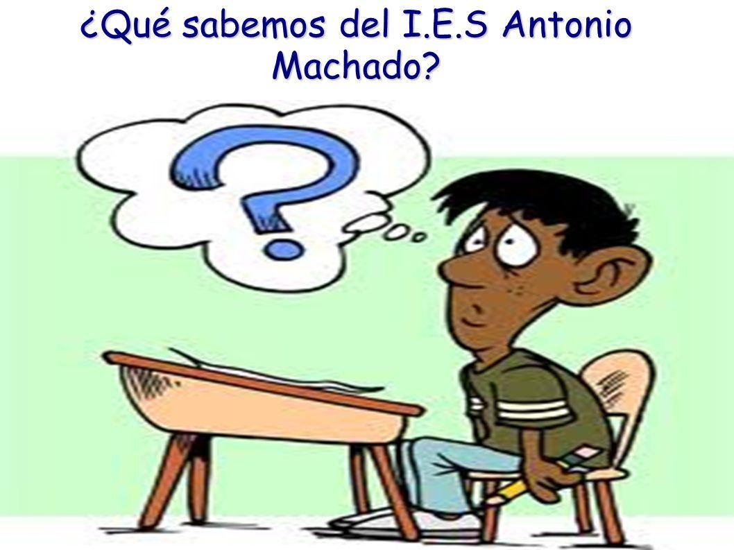 ¿Qué sabemos del I.E.S Antonio Machado?