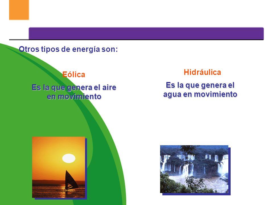 Otros tipos de energía son: Eléctrica Es la que se produce como resultado del movimiento de los electrones a través de un conductor. Es la energía int