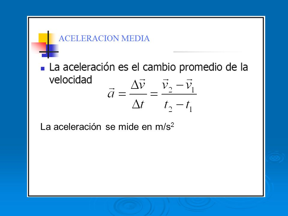La aceleración se mide en m/s 2