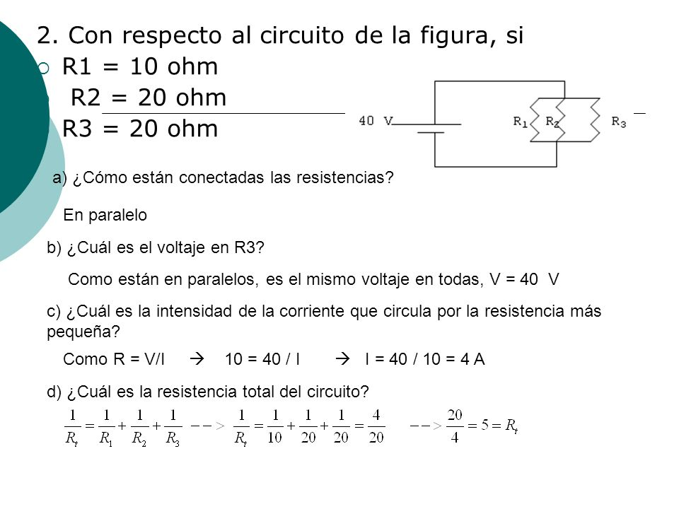 3.Se conectan dos ampolletas en paralelo a una corriente de 220 V.