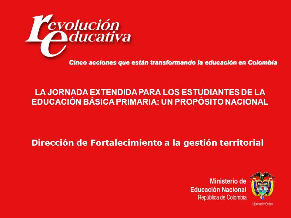 Cinco acciones que están transformando la educación en Colombia LA JORNADA EXTENDIDA PARA LOS ESTUDIANTES DE LA EDUCACIÓN BÁSICA PRIMARIA: UN PROPÓSIT