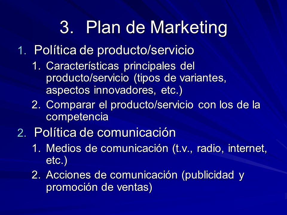 3.Plan de Marketing 1. Política de producto/servicio 1.Características principales del producto/servicio (tipos de variantes, aspectos innovadores, et