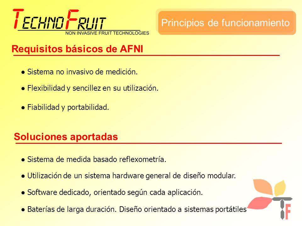 Principios de funcionamiento Requisitos básicos de AFNI Soluciones aportadas Sistema no invasivo de medición. Flexibilidad y sencillez en su utilizaci