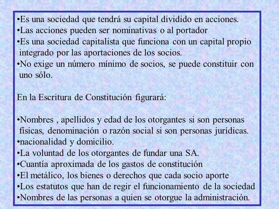 Es una sociedad que tendrá su capital dividido en acciones.