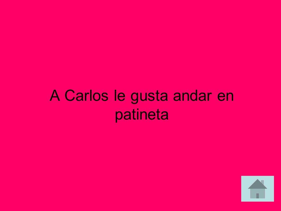 ¿Qué le gusta hacer a Carlos? (skateboard) answer answer