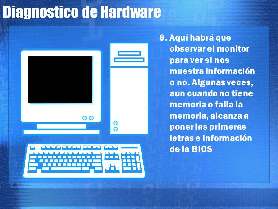 Diagnostico de Hardware 7. O si tiene las 2 o 3 ranuras ocupadas, quitarlas e ir poniendo de 1 x 1 para detectar la falla