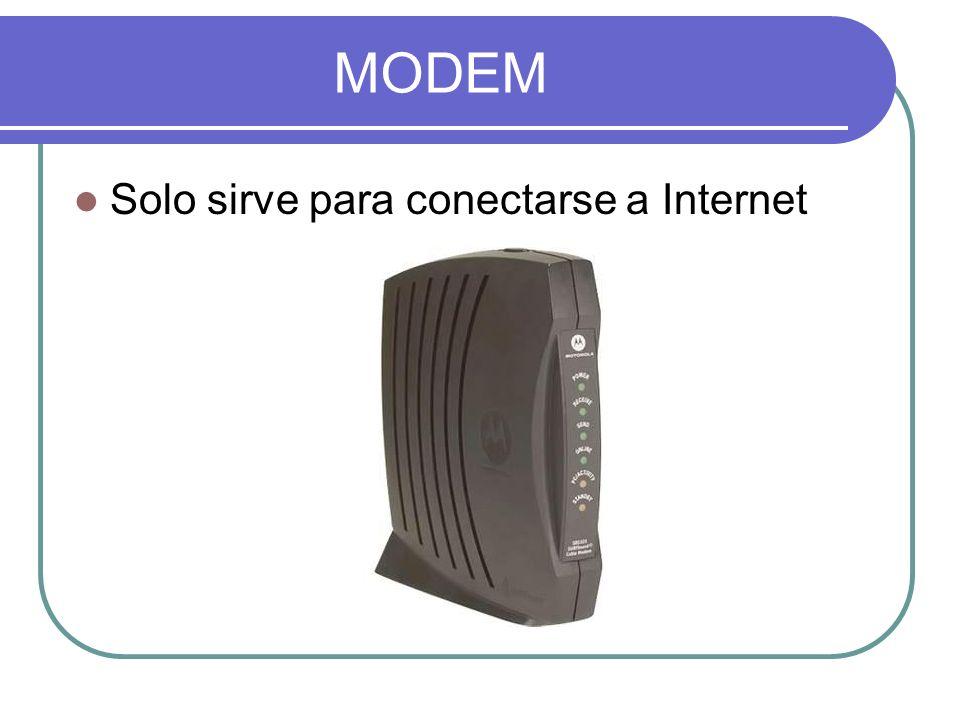 MODEM Solo sirve para conectarse a Internet