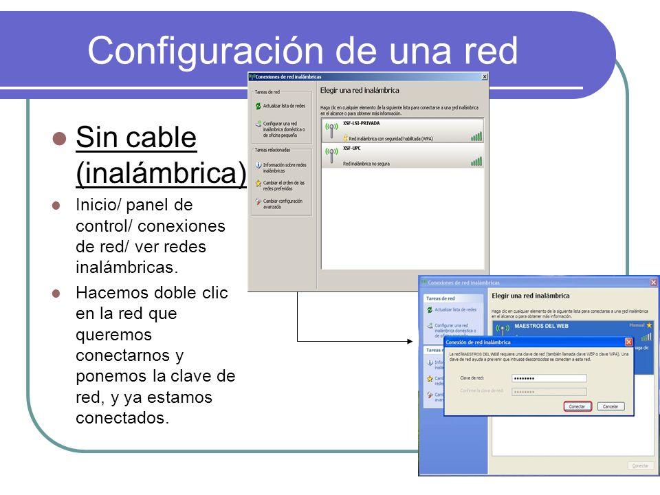 Configuración de una red Sin cable (inalámbrica) Inicio/ panel de control/ conexiones de red/ ver redes inalámbricas. Hacemos doble clic en la red que