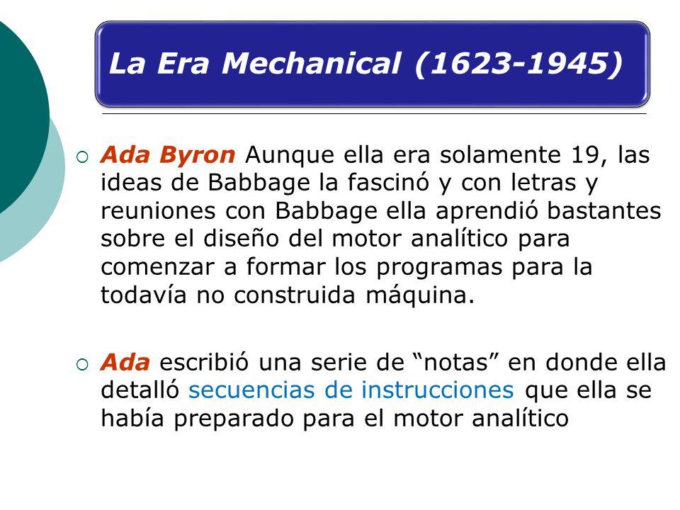 Ada Byron Aunque ella era solamente 19, las ideas de Babbage la fascinó y con letras y reuniones con Babbage ella aprendió bastantes sobre el diseño d