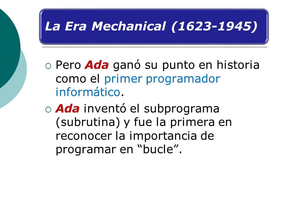 Pero Ada ganó su punto en historia como el primer programador informático. Ada inventó el subprograma (subrutina) y fue la primera en reconocer la imp
