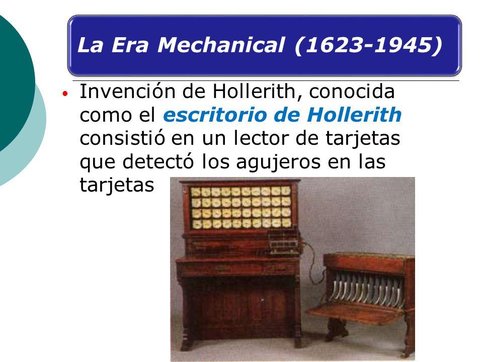 Invención de Hollerith, conocida como el escritorio de Hollerith consistió en un lector de tarjetas que detectó los agujeros en las tarjetas La Era Me