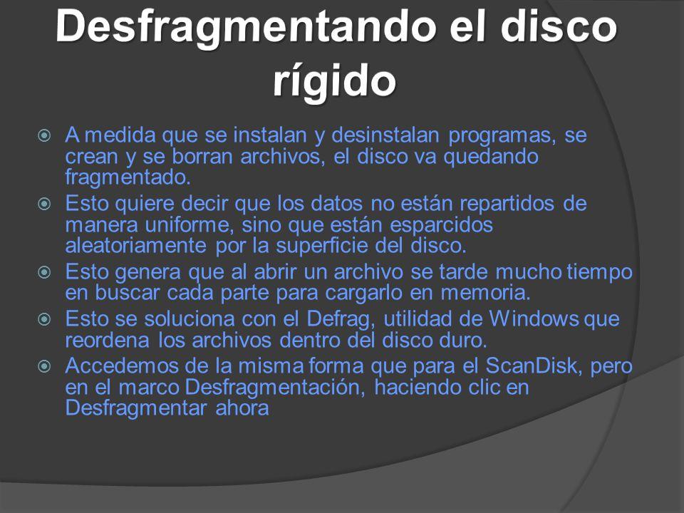 A medida que se instalan y desinstalan programas, se crean y se borran archivos, el disco va quedando fragmentado. Esto quiere decir que los datos no
