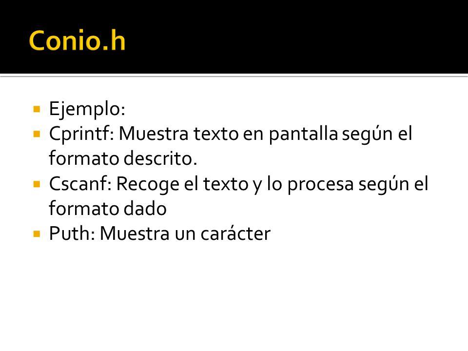 Ejemplo: Cprintf: Muestra texto en pantalla según el formato descrito.
