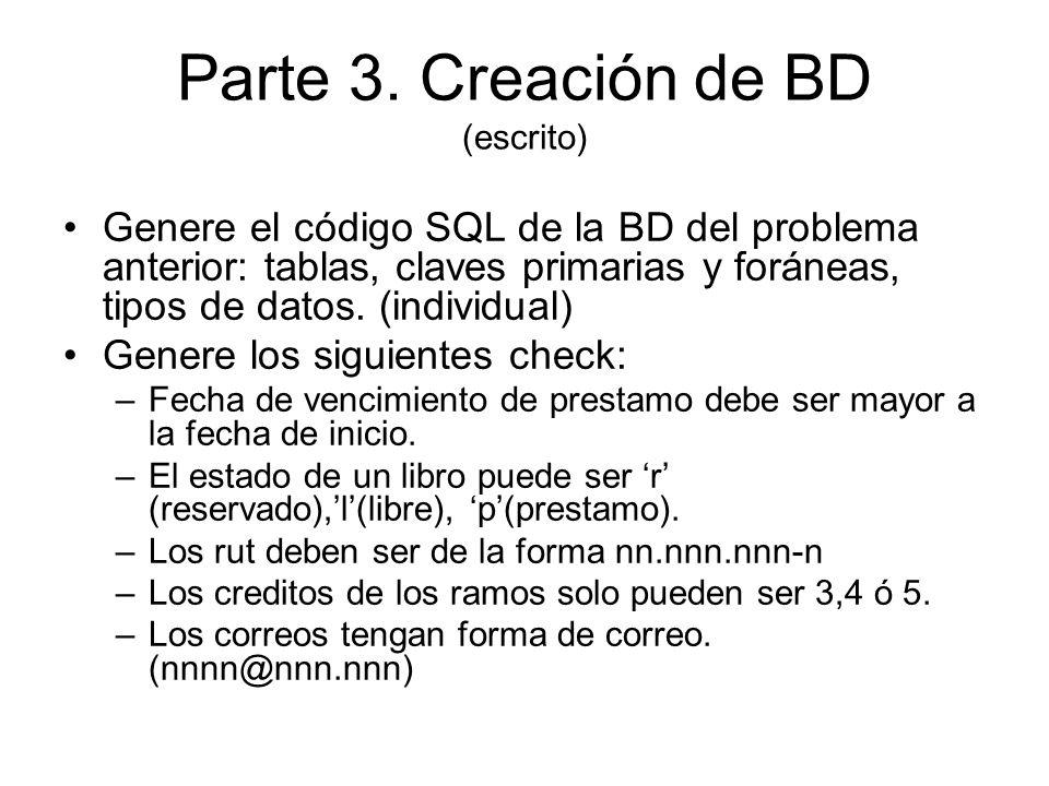 Genere el código SQL de la BD del problema anterior: tablas, claves primarias y foráneas, tipos de datos.
