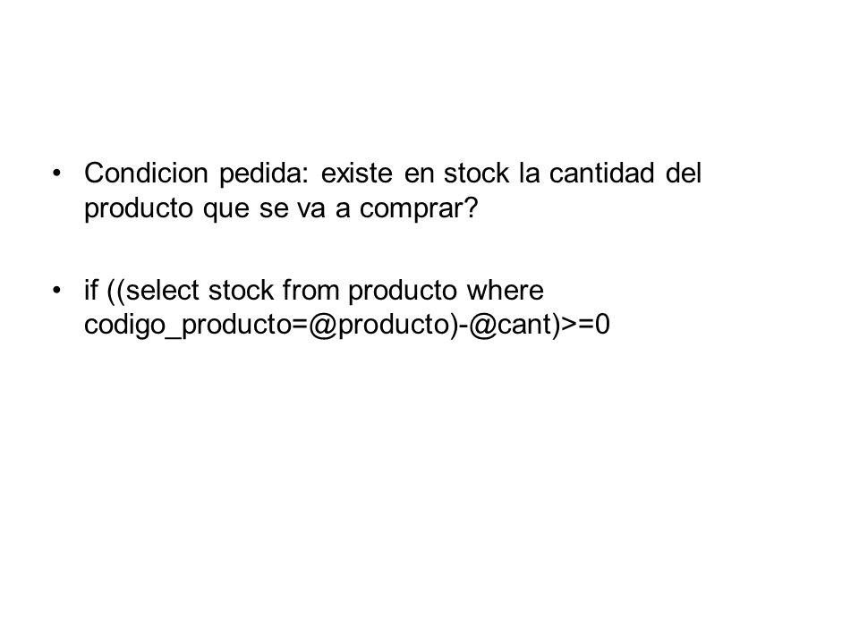 Condicion pedida: existe en stock la cantidad del producto que se va a comprar.