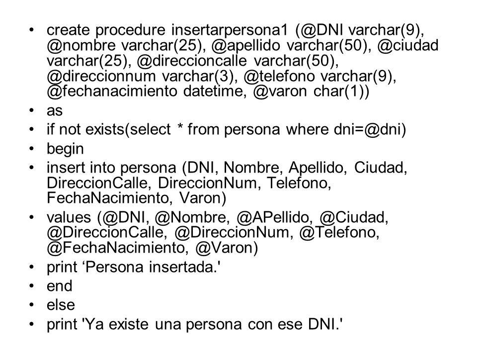 create procedure insertarpersona1 (@DNI varchar(9), @nombre varchar(25), @apellido varchar(50), @ciudad varchar(25), @direccioncalle varchar(50), @dir
