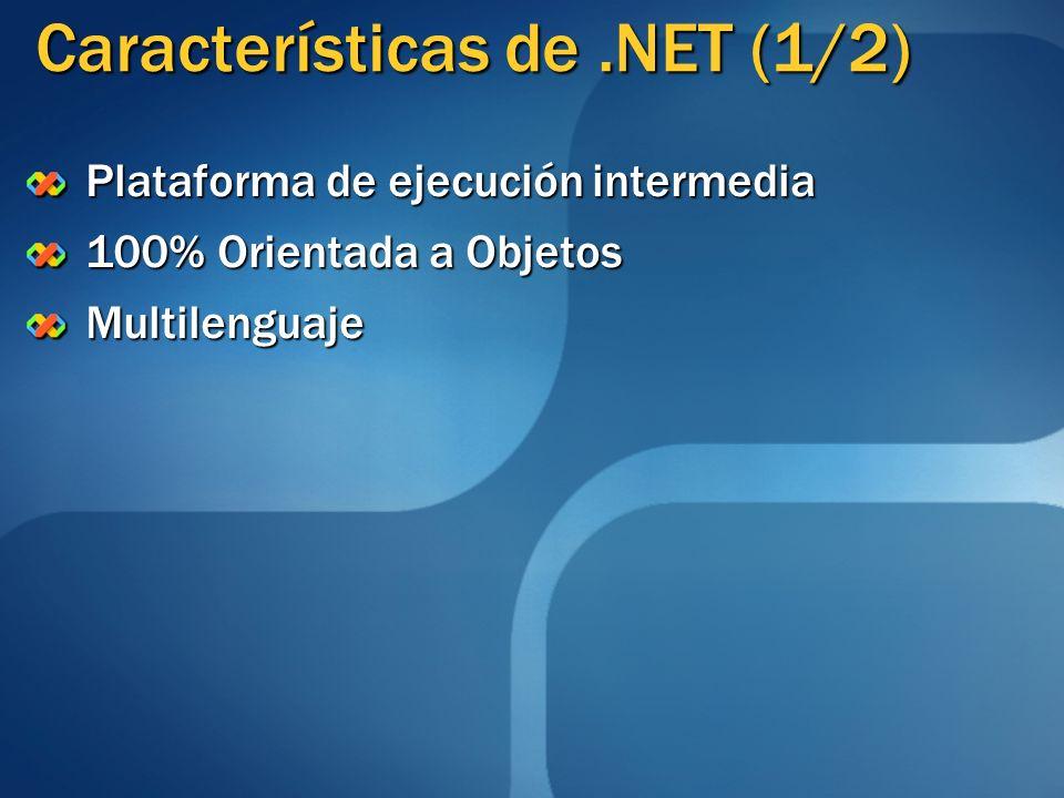 Características de.NET (2/2) Modelo de Programación único para todo tipo de aplicaciones y dispositivos de hardware Se integra fácilmente con aplicaciones existentes desarrolladas en plataformas Microsoft Se integra fácilmente con aplicaciones desarrolladas en otras plataformas