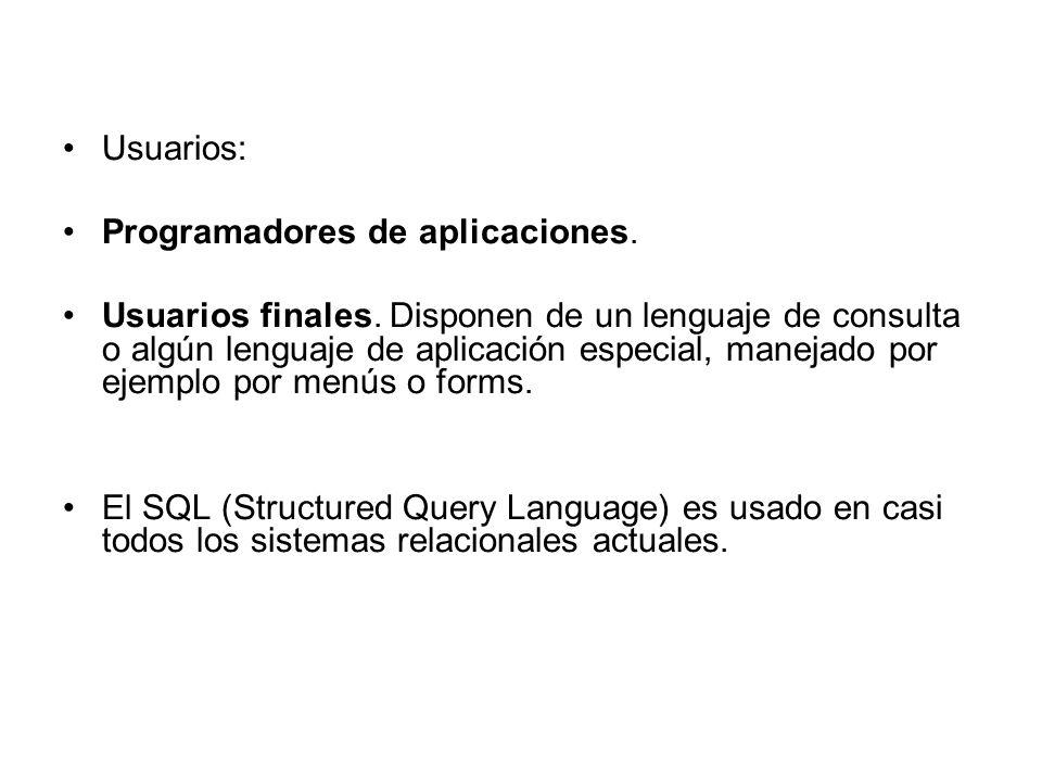 Usuarios: Programadores de aplicaciones. Usuarios finales. Disponen de un lenguaje de consulta o algún lenguaje de aplicación especial, manejado por e