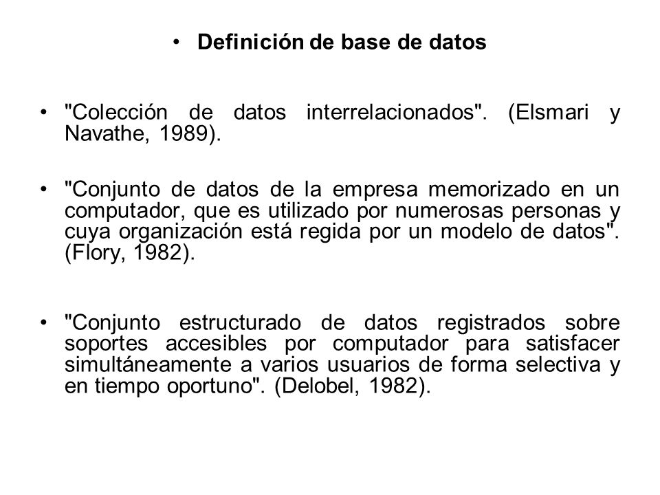 Definición de base de datos Colección de datos interrelacionados .