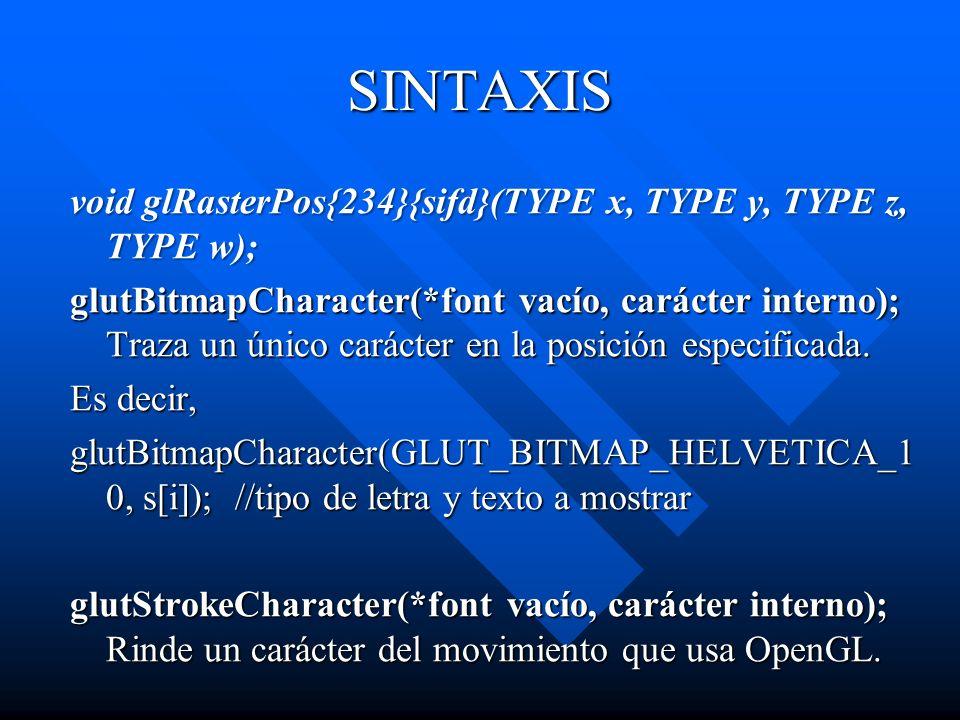 Bitmap Fonts Una fuente de mapa de bits es básicamente un tipo de letra en 2D - No espesor - no se pueden rotar - Solo se trasladan glutBitmapCharacter()