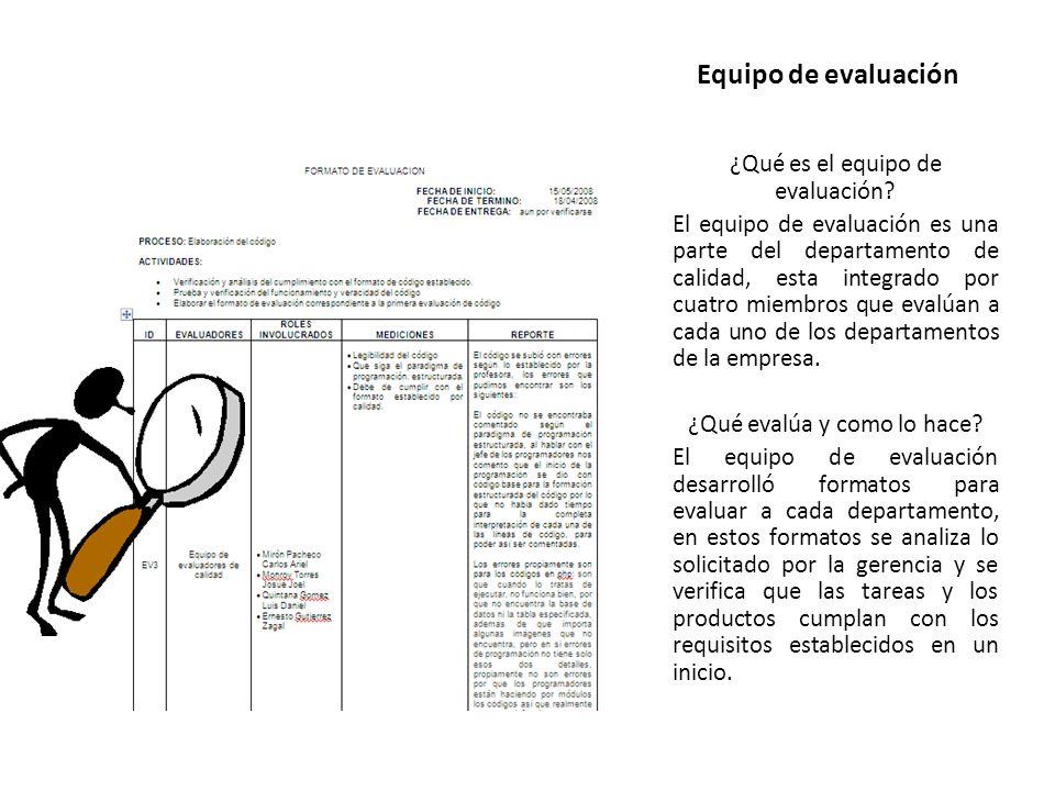 Equipo de evaluación ¿Qué es el equipo de evaluación.