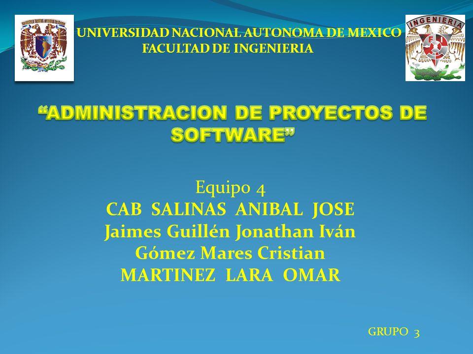 UNIVERSIDAD NACIONAL AUTONOMA DE MEXICO FACULTAD DE INGENIERIA Equipo 4 CAB SALINAS ANIBAL JOSE Jaimes Guillén Jonathan Iván Gómez Mares Cristian MART
