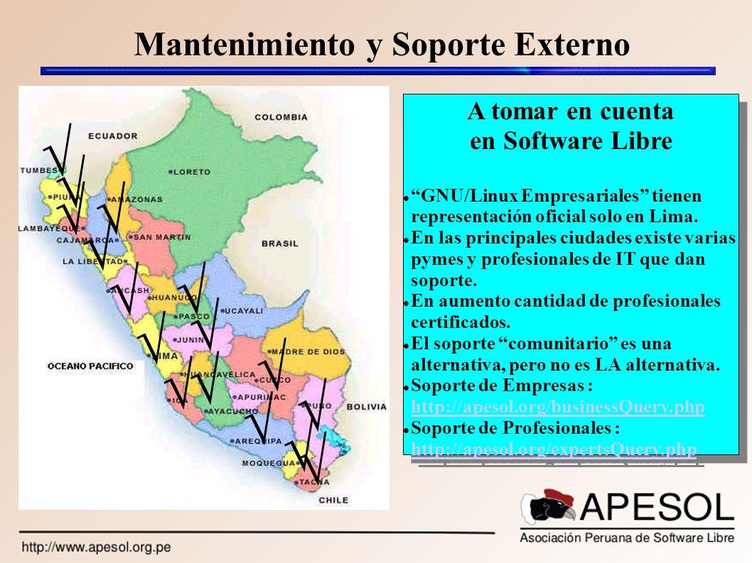 Mantenimiento y Soporte Externo A tomar en cuenta en Software Libre GNU/Linux Empresariales tienen representación oficial solo en Lima. En las princip