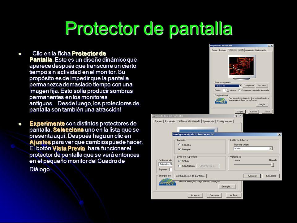 Protector de pantalla Clic en la ficha Protector de Pantalla. Este es un diseño dinámico que aparece después que transcurre un cierto tiempo sin activ