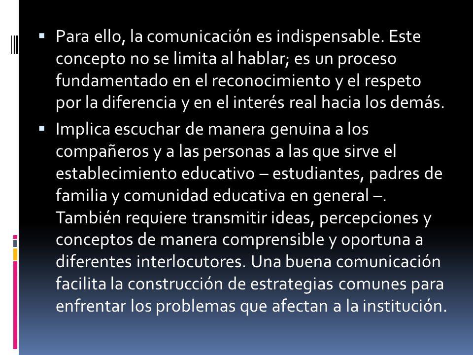 Para ello, la comunicación es indispensable. Este concepto no se limita al hablar; es un proceso fundamentado en el reconocimiento y el respeto por la