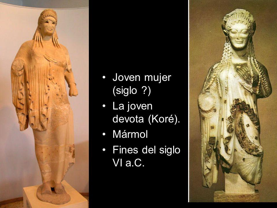 Joven mujer (siglo ?) La joven devota (Koré). Mármol Fines del siglo VI a.C.